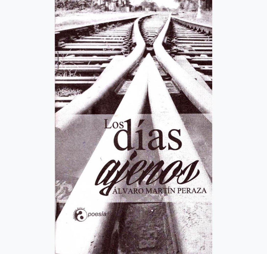 """Portada del libro """"Los días ajenos"""", del poeta Álvaro Martin Peraza"""