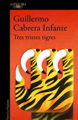 Tres tristes tigres Alfaguara