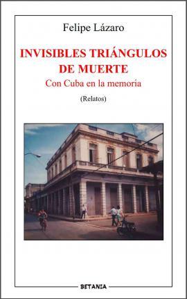 Portada de Invisibles triángulos de muerte, libro de Felipe Lázaro.
